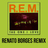 [FREE DOWNLOAD] R.E.M. - The One I Love (Renato Borges remix)