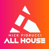 Nick Fiorucci :: ALL HOUSE Episode 103
