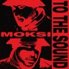 Moksi - To The Sound [FREE DOWNLOAD]