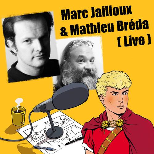 S02 EP02 - Marc Jailloux et Mathieu Bréda (Alix) - émission live
