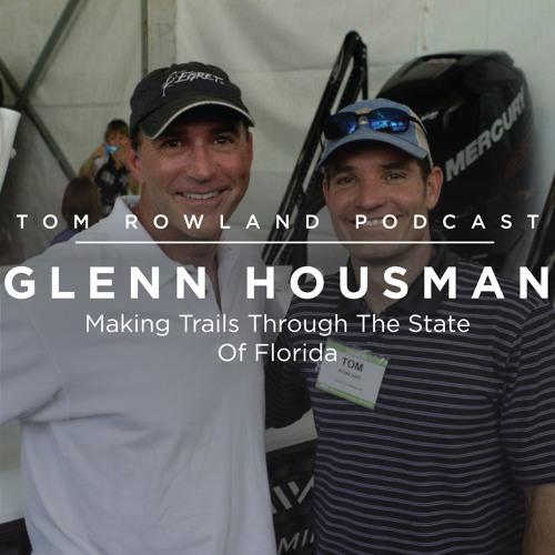 #0036 - Glenn Housman - Making Trails Through The State Of Florida