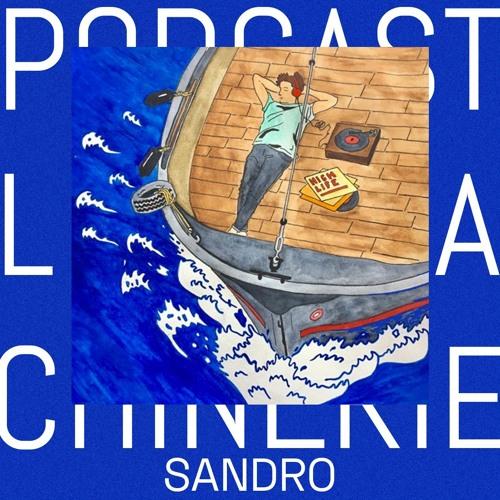 Podcast La Chinerie - Sandro