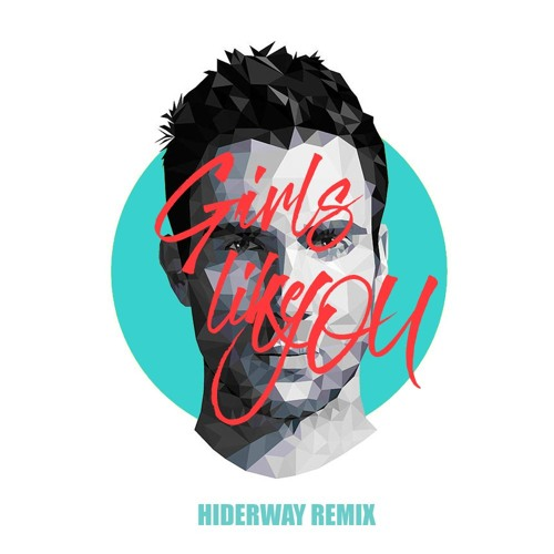 Maroon 5 - Girls Like You ft. Cardi B (Hiderway Remix)[Click Buy = Free Download]