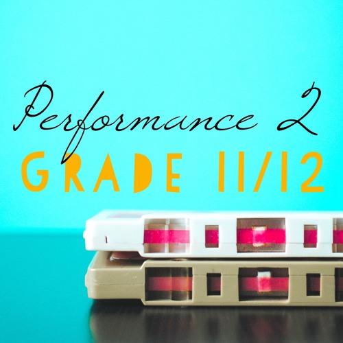 Performance 2 - Open - Grade 11/12 Vocals - Sem1 2018-19