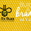 Build a Brand of Value - Rx Buzz - PPN Episode 697