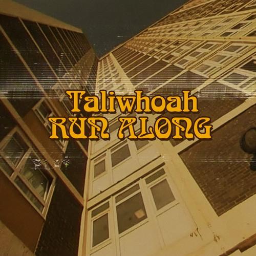Taliwhoah - Run Along
