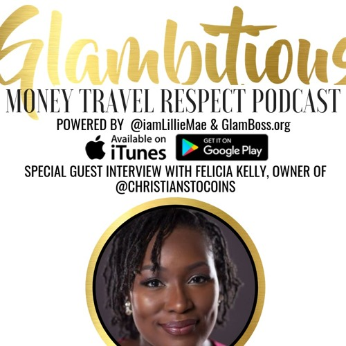 EP. 51 Special Guest Interview with Felicia Kelly, Owner of @ChristiansToCoins