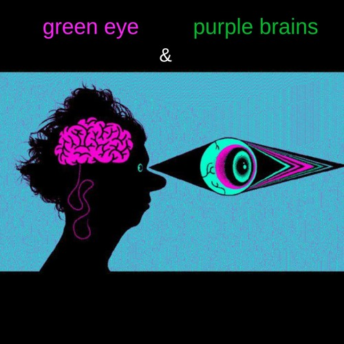 green eye & purple brains