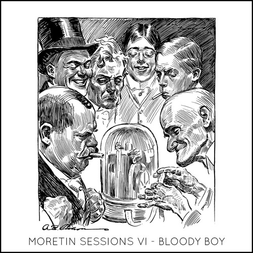 Moretin Sessions VI - Bloody Boy