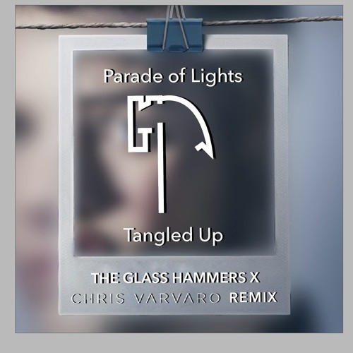 Parade Of Lights - Tangled Up (Glass Hammers & Chris Varvaro Remix)