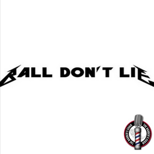 """Ball Don't Lie EP 25 - """"I Ain't Scared Of You Mothafuckas"""""""