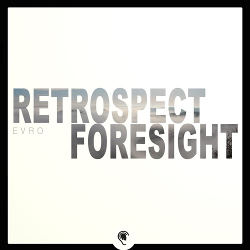Evro - Foresight / Retrospect (EP) 2018