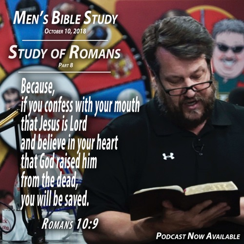 Study of Romans Pt. 8 - Men's Bible Study by Rick Burgess - Oct. 10, 2018