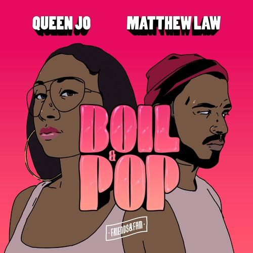 Boil & Pop Ft. Queen Jo