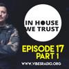 In House We Trust Episode 017 - part 01 (October 2018)