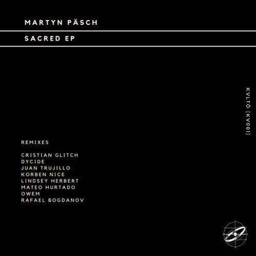 Martyn Päsch - Sacred (Lindsey Herbert Remix)