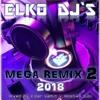 🎧🎵🔥 סט מגה רמיקס 2 | לטיני ים תיכוני | ELKO DJ'S - Mega Remix 🔥🎵🎧