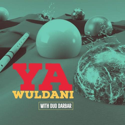 Ya Wuldani -with Duo Darbar