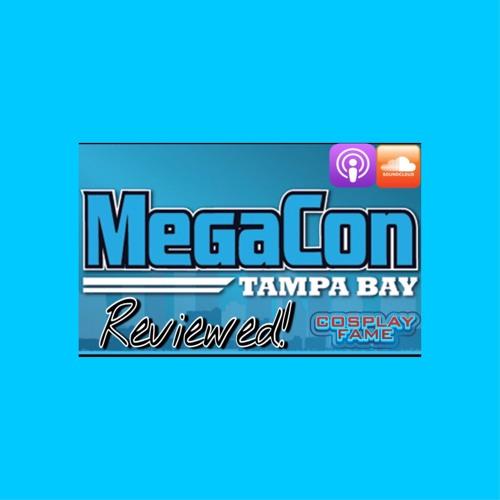 Megacon Tampa Bay Reviewed!