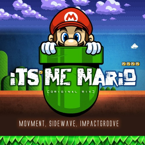 Movment, Sidewave, Impact Groove - Its Me Mario (Original Mix) FREE DOWNLOAD!