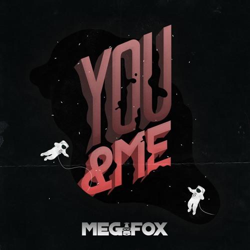 MEGandFOX - YOU & ME ( Free Download )