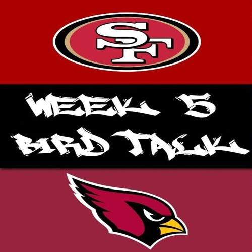 Bird Talk - Arizona Cardinals Vs San Franciso 49ers, Cardinals Offense, Chandler Jones, Mike McCoy