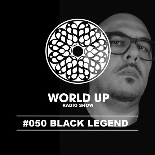 Black Legend - World Up Radio Show #50