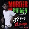 89Ray ft Y1 Danger- Murrder N