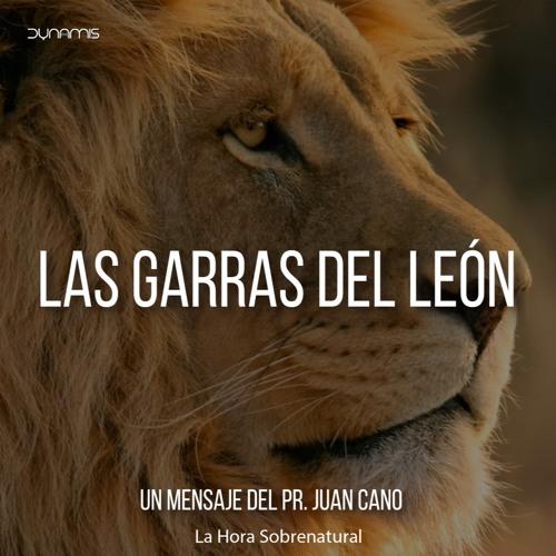 Las Garras Del León - Pr. Juan Cano