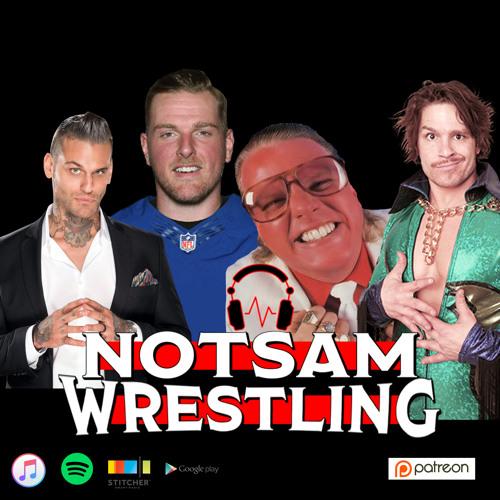 Corey Graves, Pat McAfee, Bruce Prichard, & Dalton Castle LIVE - Notsam Wrestling 207