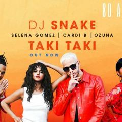 DJ Snake - Taki Taki ft. Selena Gomez, Ozuna, Cardi B(8D AUDIO)