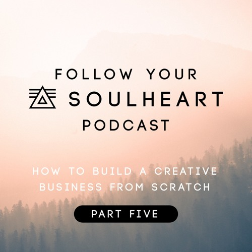 FYS 22 - How To Build A Creative Business From Scratch // Part Five