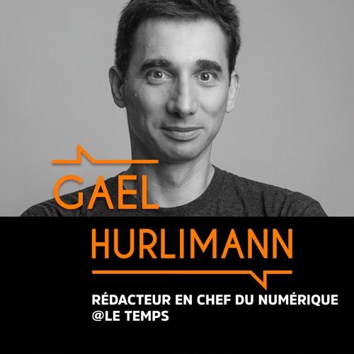 Gael Hurlimann, Rédacteur en chef du numérique Le Temps - #BMG6