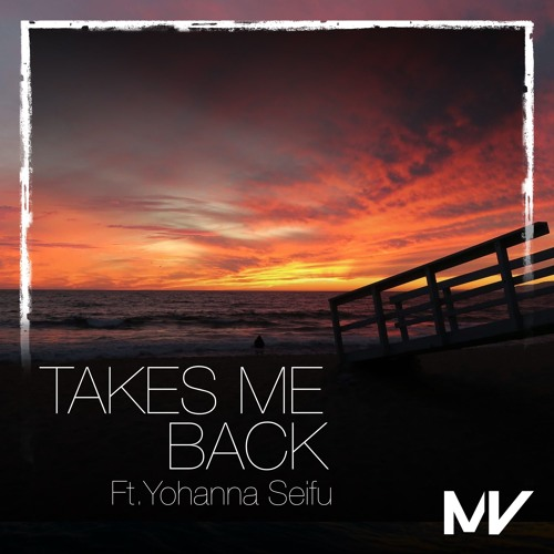 Markvard Ft Yohanna Seifu - Takes Me Back(Out on Spotify)