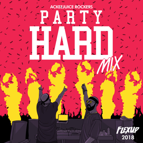 Ackeejuice Rockers - Party Hard (Mix 2018)