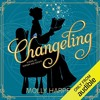 Changeling (Sorcery And Society, Book 1) By Molly Harper Audiobook Excerpt