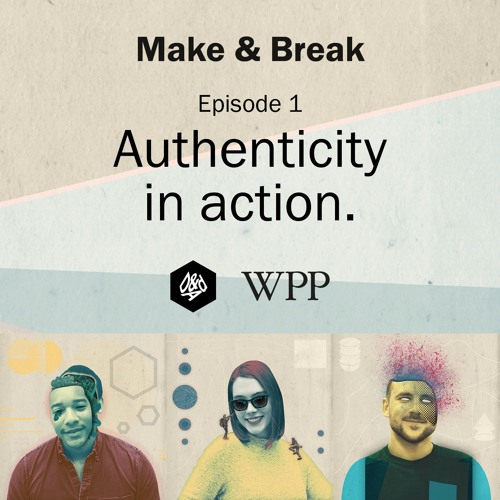 Make & Break - Episode 1 - Authenticity in action
