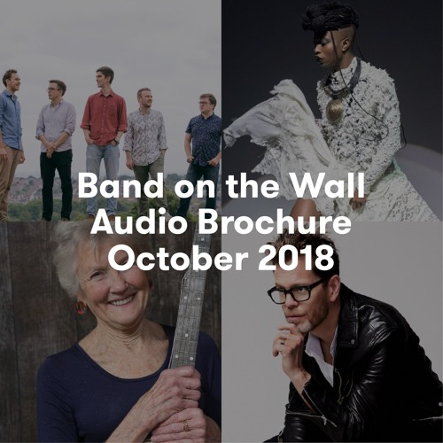 Band on the Wall Audio Brochure October 2018