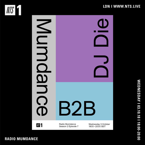 Mumdance b2b DJ Die - NTS Radio - 03 October 2018