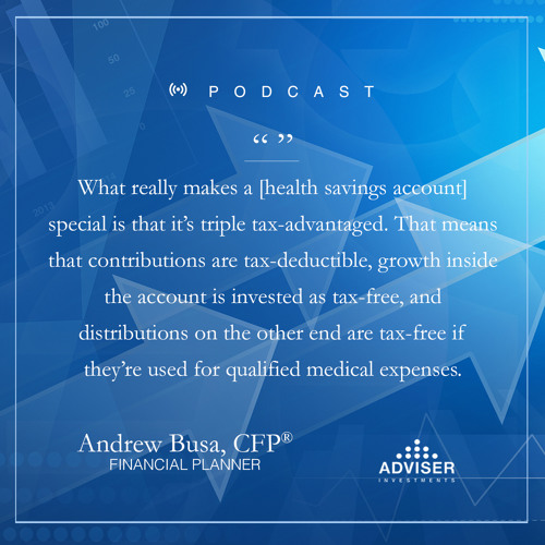 Health Savings Accounts—Triple Tax-Advantaged Investing: Interview With Andrew Busa, Victor Colella and Kari Wolfson