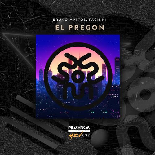 Bruno Mattos, Fachini - El Pregon (Original Mix)