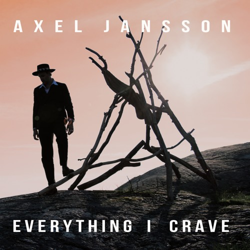 Everything I Crave AXEL JANSSON