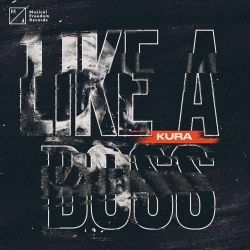 KURA - Like A Boss