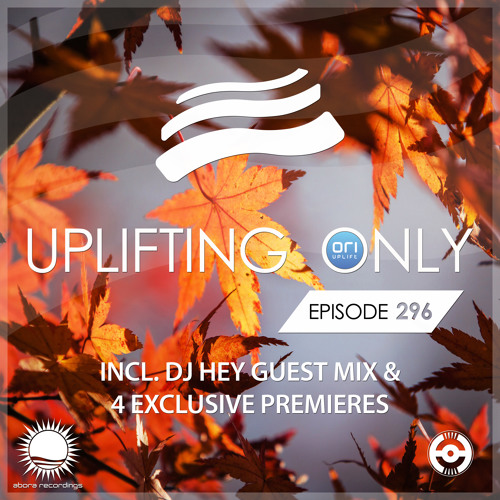 Uplifting Only 296 (Oct 11, 2018) (incl. DJ Hey Guestmix) [All Instrumental]