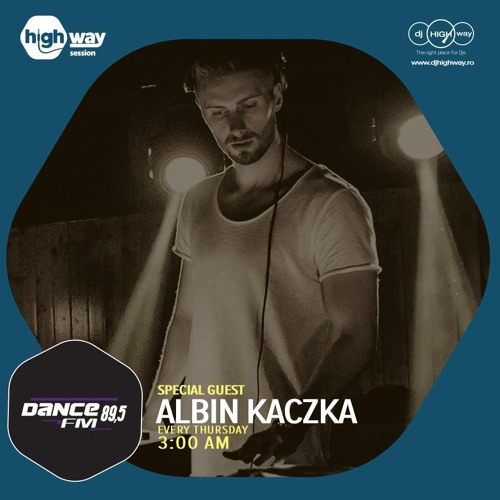 High Way Session - Dance FM Romania - Albin Kaczka - 11.10.2018