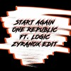 onerepublic   start again feat  logic zyranox edit