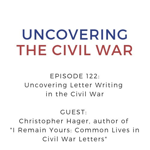 Episode 122: Uncovering Letter Writing in the Civil War