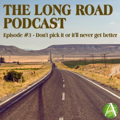 Episode #3 - Don't pick it or it'll never get better