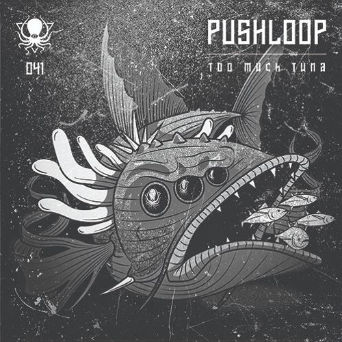 Pushloop - Too Much Tuna [DDD041] - Premiere