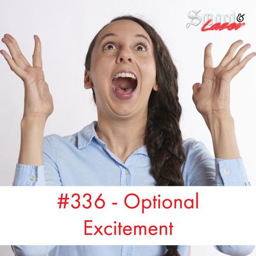 #336 - Optional Excitement